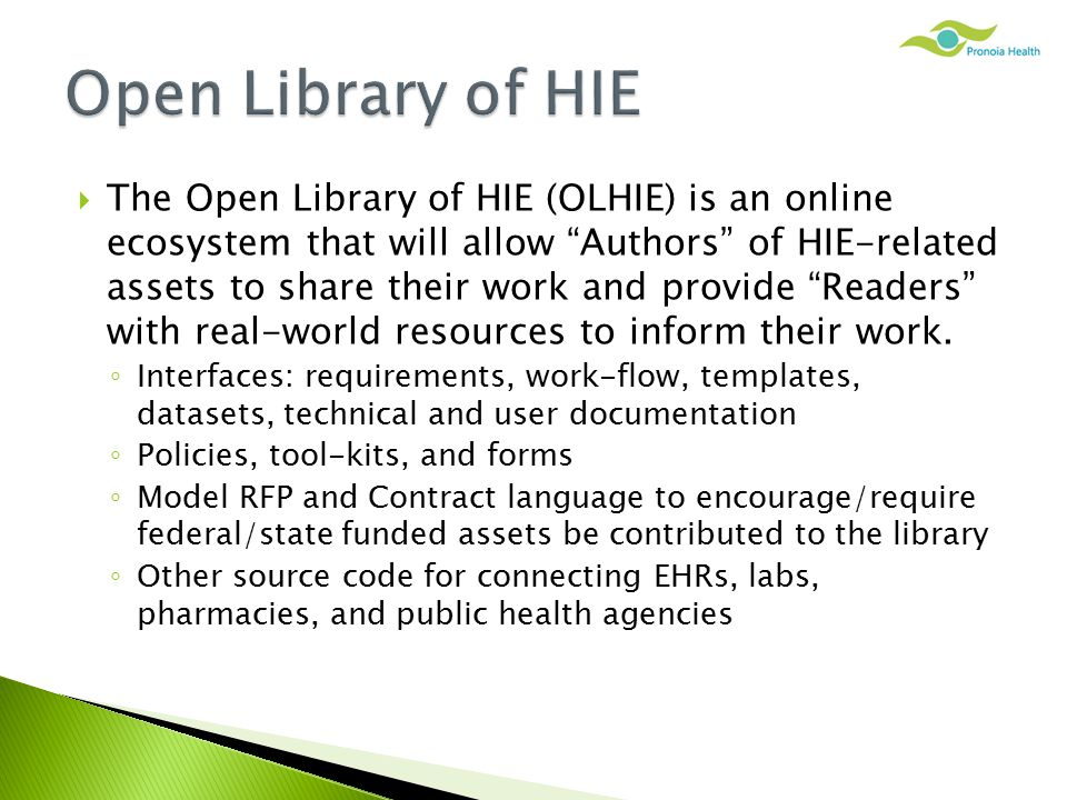  The Open Library of HIE (OLHIE) is an online ecosystem that will allow Authors of HIE-related assets to share their work and provide Readers with real-world resources to inform their work.