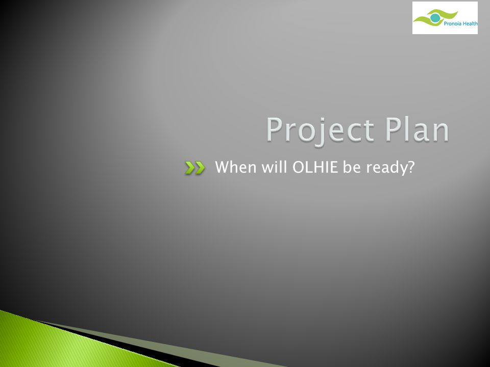 When will OLHIE be ready?