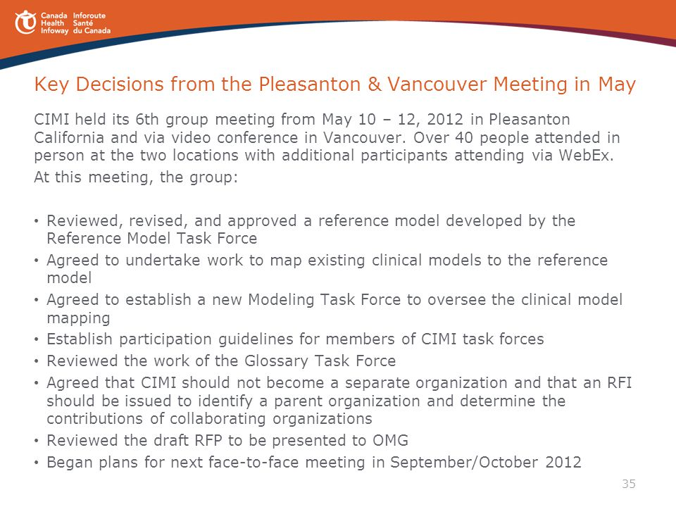 35 Key Decisions from the Pleasanton & Vancouver Meeting in May CIMI held its 6th group meeting from May 10 – 12, 2012 in Pleasanton California and vi