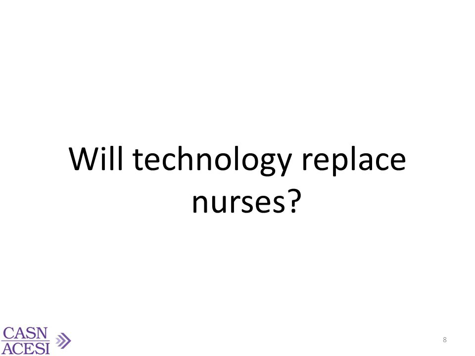 Will technology replace nurses? 8