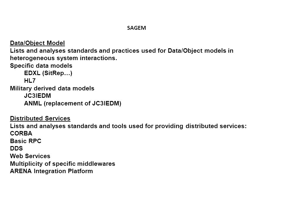SAGEM Data/Object Model Lists and analyses standards and practices used for Data/Object models in heterogeneous system interactions.