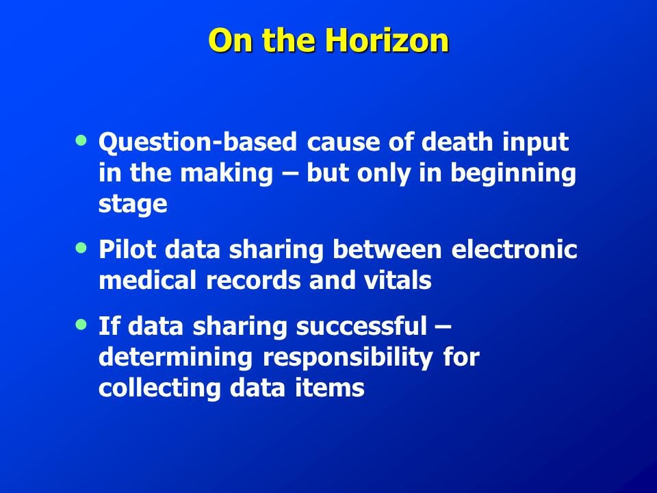 On the Horizon Question-based cause of death input in the making – but only in beginning stage Pilot data sharing between electronic medical records a