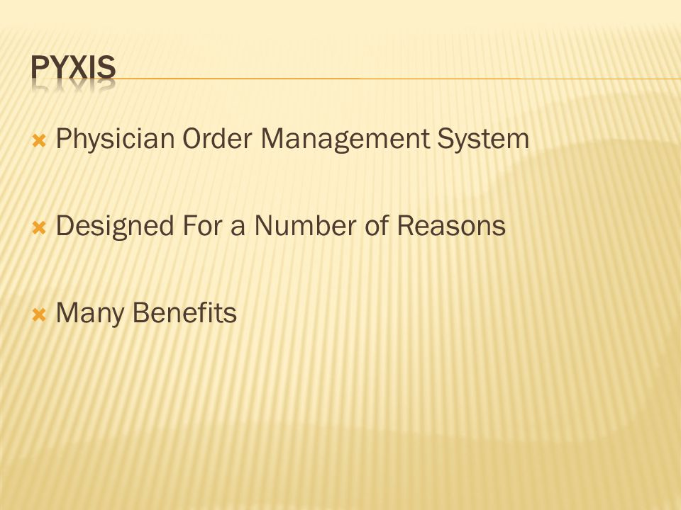  Physician Order Management System  Designed For a Number of Reasons  Many Benefits