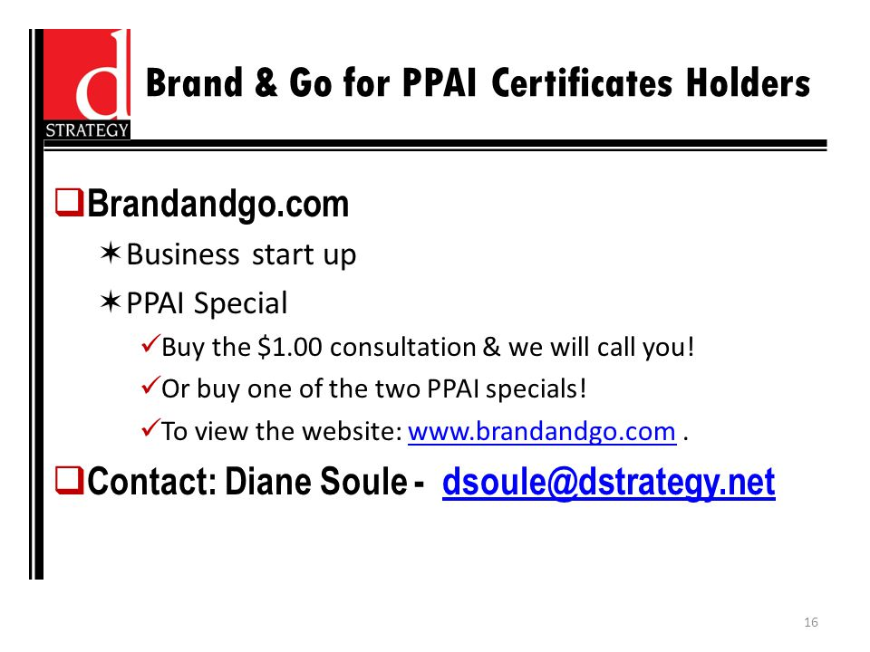 Brand & Go for PPAI Certificates Holders  Brandandgo.com  Business start up  PPAI Special Buy the $1.00 consultation & we will call you.
