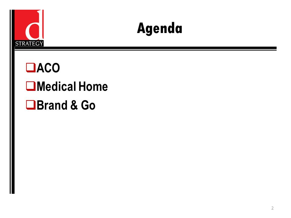 Agenda  ACO  Medical Home  Brand & Go 2