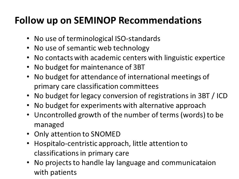 Follow up on SEMINOP Recommendations No use of terminological ISO-standards No use of semantic web technology No contacts with academic centers with l