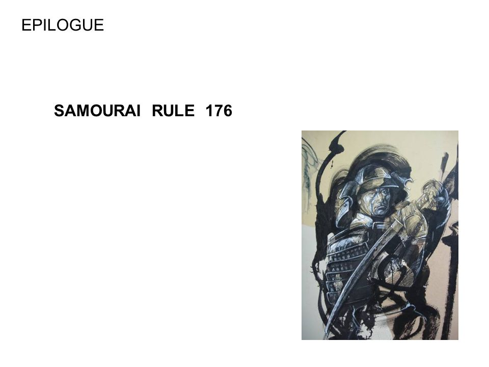 EPILOGUE SAMOURAI RULE 176