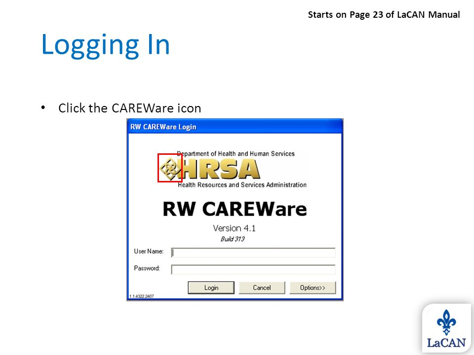 Logging In Click the CAREWare icon Starts on Page 23 of LaCAN Manual