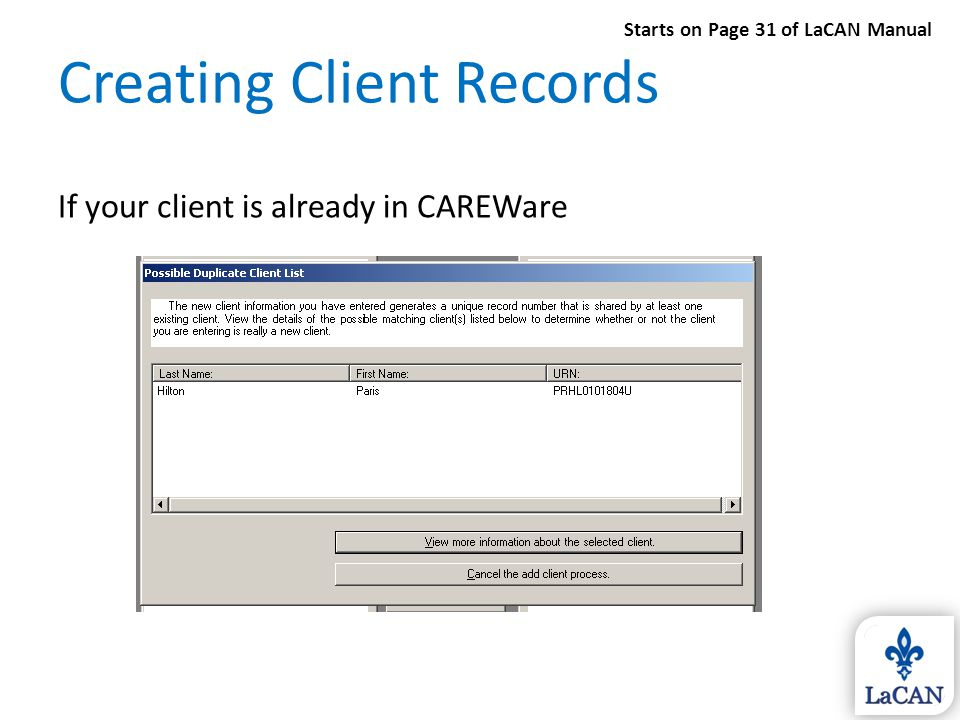 Creating Client Records If your client is already in CAREWare Starts on Page 31 of LaCAN Manual