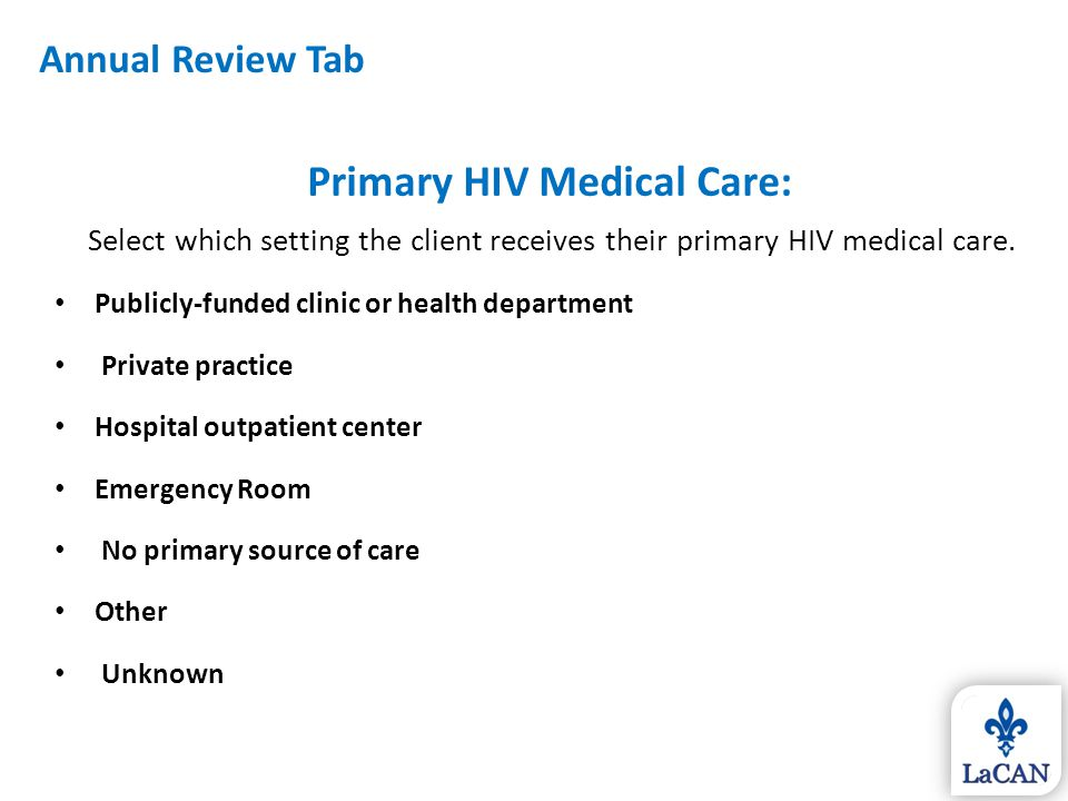 Primary HIV Medical Care: Select which setting the client receives their primary HIV medical care. Publicly-funded clinic or health department Private