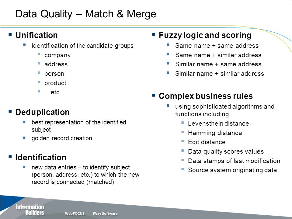 Data Quality – Match & Merge  Unification  identification of the candidate groups  company  address  person  product  …etc.