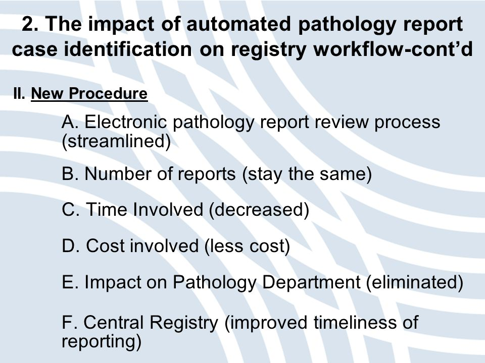 2. The impact of automated pathology report case identification on registry workflow-cont'd II.