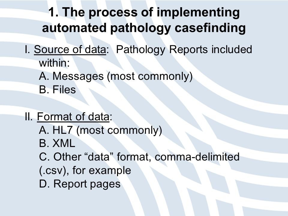 I. Source of data: Pathology Reports included within: A.