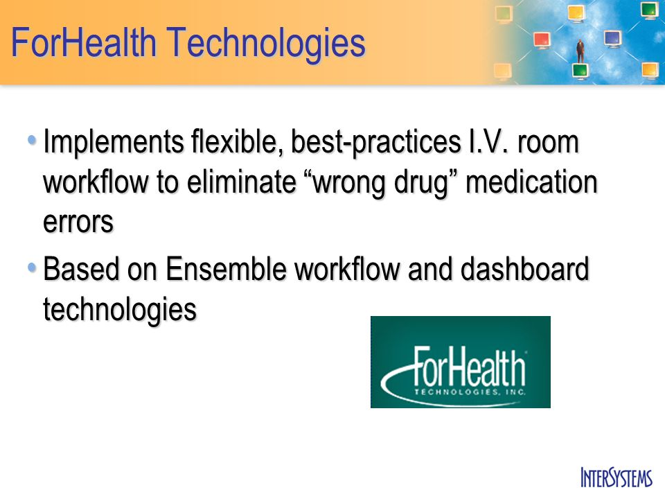 """ForHealth Technologies Implements flexible, best-practices I.V. room workflow to eliminate """"wrong drug"""" medication errors Implements flexible, best-pr"""