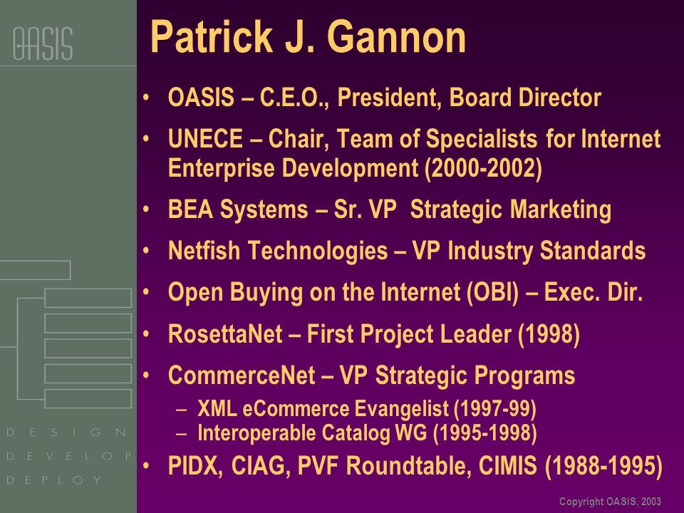 Copyright OASIS, 2003 Patrick J.