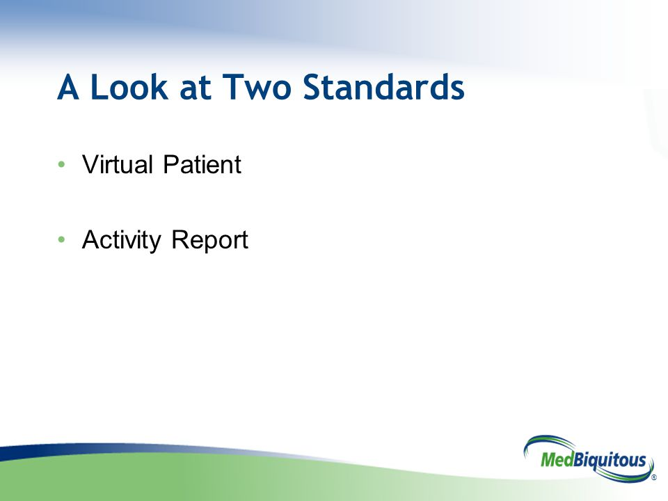 ® A Look at Two Standards Virtual Patient Activity Report