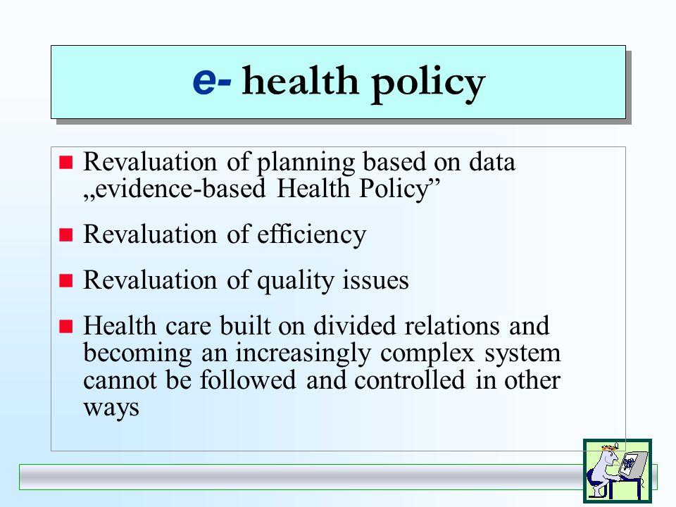 Dimensions of health information society e- health policy e- therapy e- health