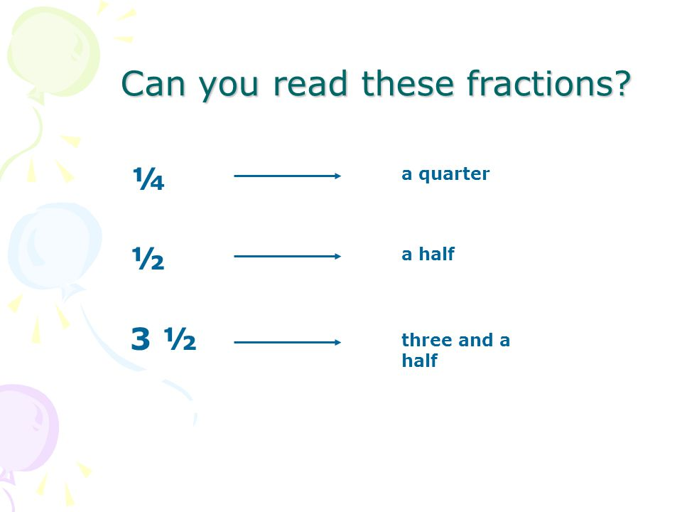 Can you read these fractions.Can you read these fractions.