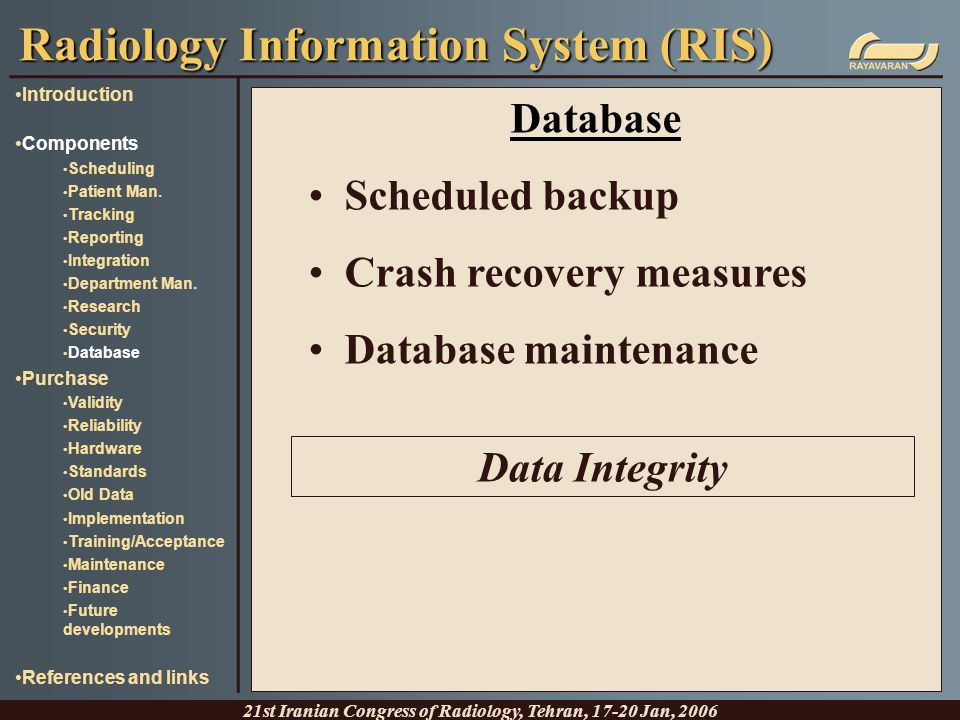 Database Scheduled backup Crash recovery measures Database maintenance Radiology Information System (RIS) 21st Iranian Congress of Radiology, Tehran,