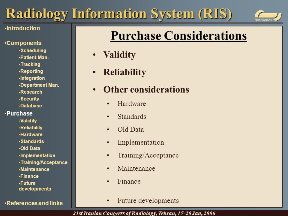 Purchase Considerations Validity Reliability Other considerations Hardware Standards Old Data Implementation Training/Acceptance Maintenance Finance F