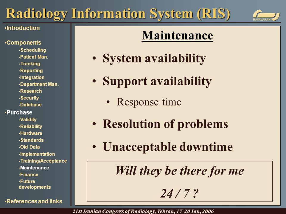 Maintenance System availability Support availability Response time Resolution of problems Unacceptable downtime Radiology Information System (RIS) 21s