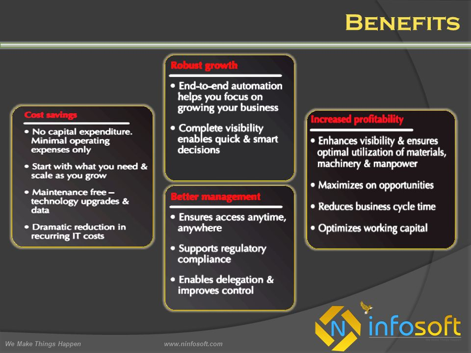 Benefits We Make Things Happen www.ninfosoft.com