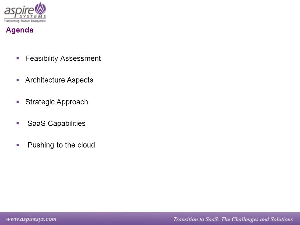  Feasibility Assessment  Architecture Aspects  Strategic Approach  SaaS Capabilities  Pushing to the cloud Agenda