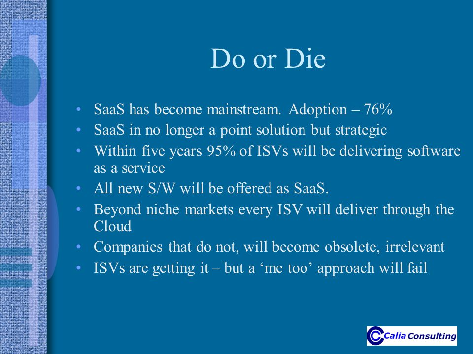 Do or Die SaaS has become mainstream.
