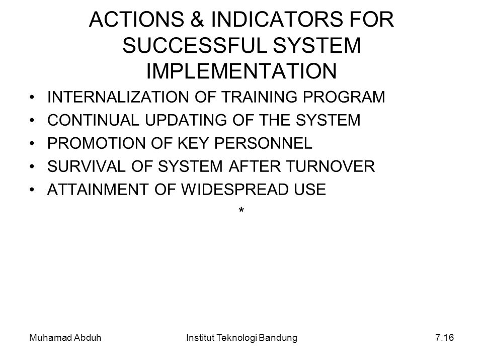 Muhamad AbduhInstitut Teknologi Bandung7.16 ACTIONS & INDICATORS FOR SUCCESSFUL SYSTEM IMPLEMENTATION INTERNALIZATION OF TRAINING PROGRAM CONTINUAL UP