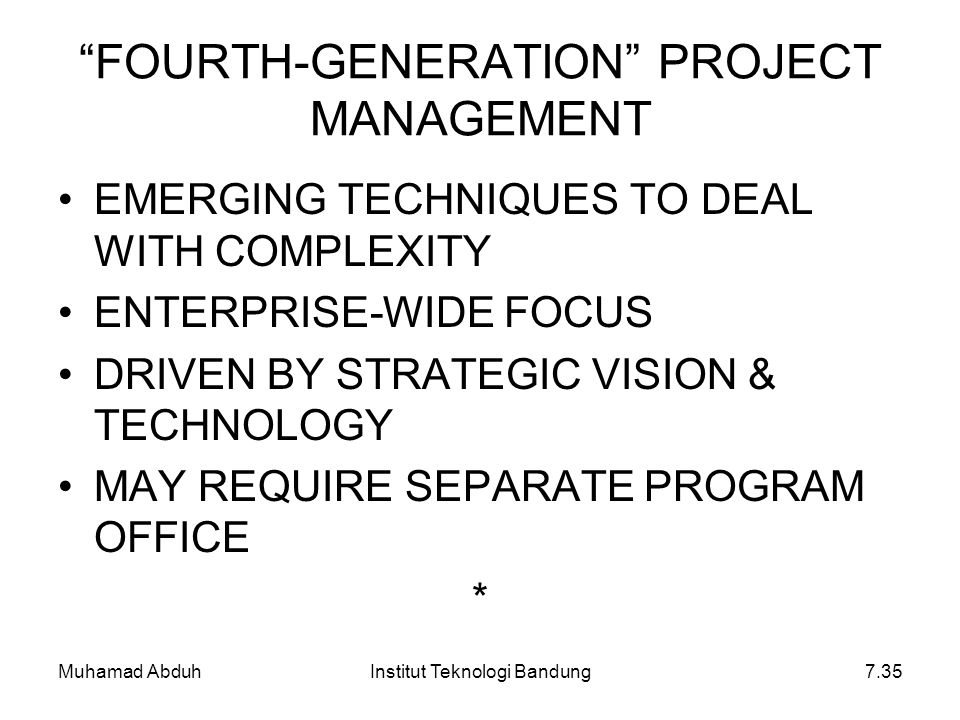 """Muhamad AbduhInstitut Teknologi Bandung7.35 """"FOURTH-GENERATION"""" PROJECT MANAGEMENT EMERGING TECHNIQUES TO DEAL WITH COMPLEXITY ENTERPRISE-WIDE FOCUS D"""