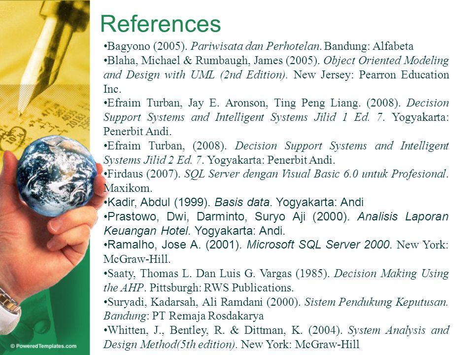 References Bagyono (2005). Pariwisata dan Perhotelan.