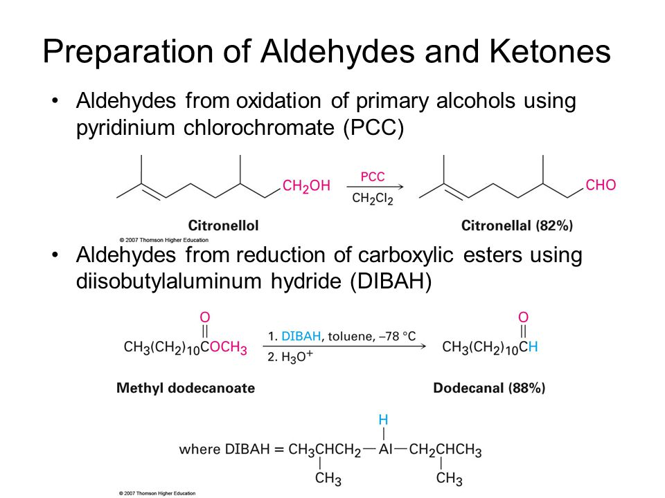 Preparation of Aldehydes and Ketones Aldehydes from oxidation of primary alcohols using pyridinium chlorochromate (PCC) Aldehydes from reduction of ca