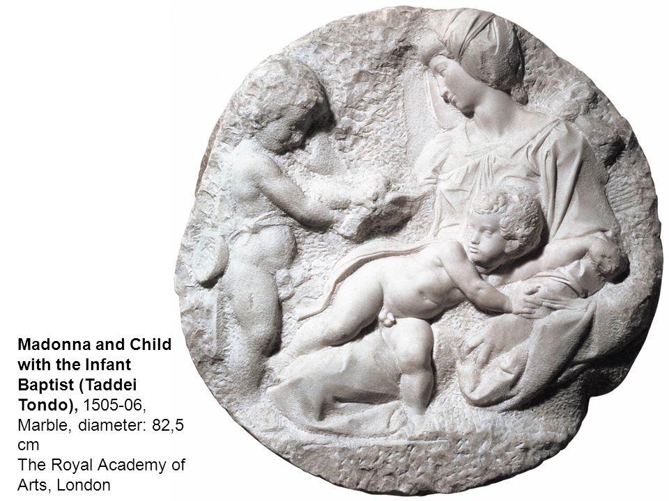 Madonna (Pitti Tondo) 1504-05 Marble, 85,8x82 cm Museo Nazionale del Bargello, Florence