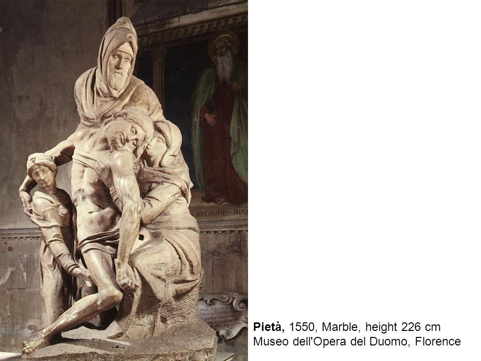Palestrina Pietà, Marble, height 253 cm Galleria dell'Accademia, Florence