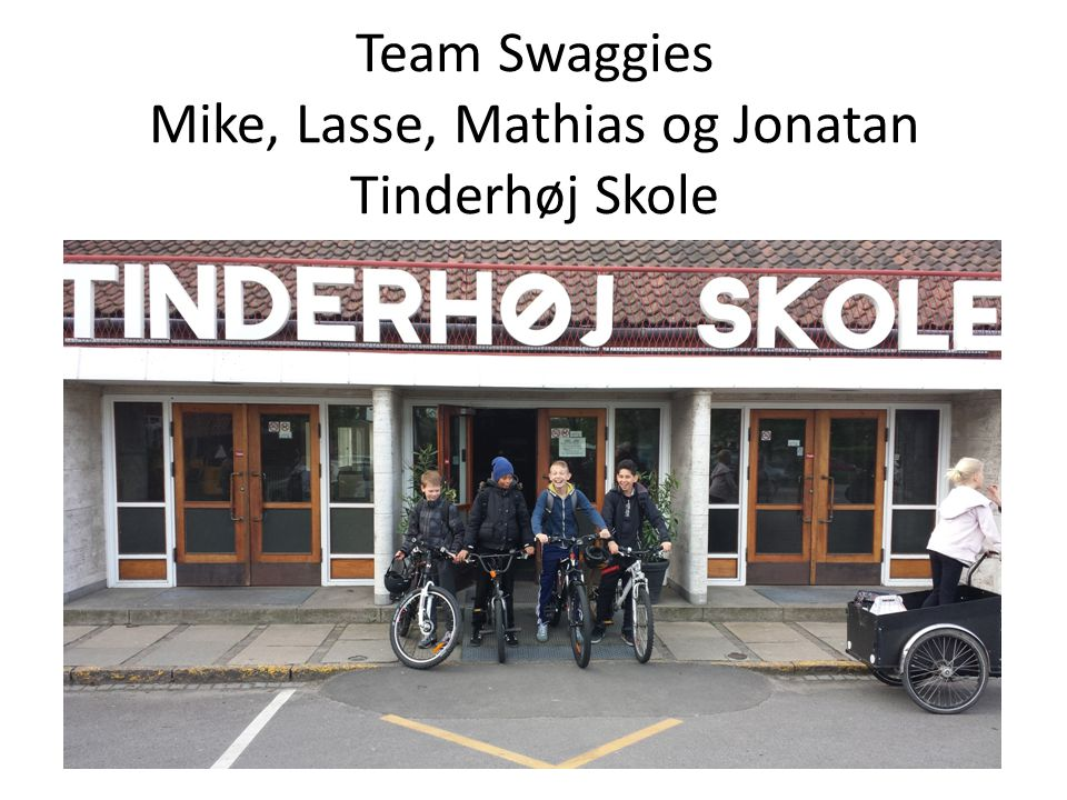 Team Swaggies Mike, Lasse, Mathias og Jonatan Tinderhøj Skole