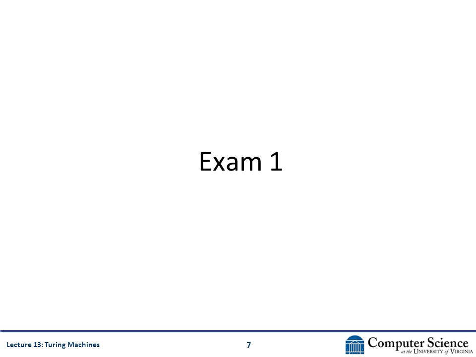 8 Lecture 13: Turing Machines Exam 1 Problem 4c: Prove that the language {0 n 1 n 2 } is not context-free.