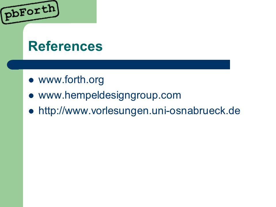 References www.forth.org www.hempeldesigngroup.com http://www.vorlesungen.uni-osnabrueck.de