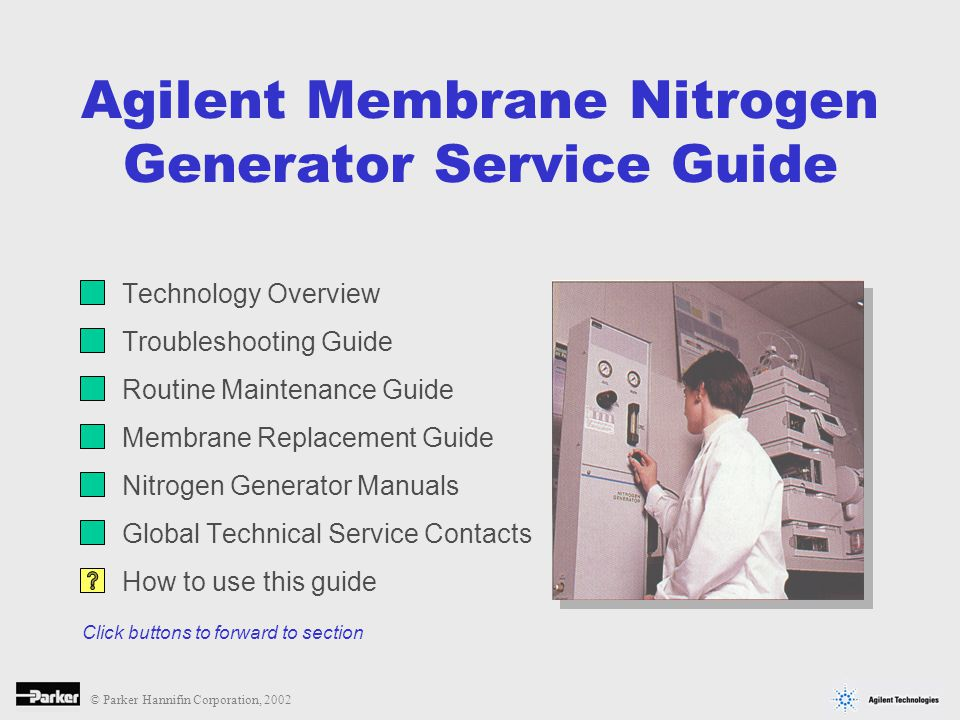 © Parker Hannifin Corporation, 2002 Agilent Nitrogen Generators utilize prefilters to protect the membrane from oil, water and solids usually found in compressed air.