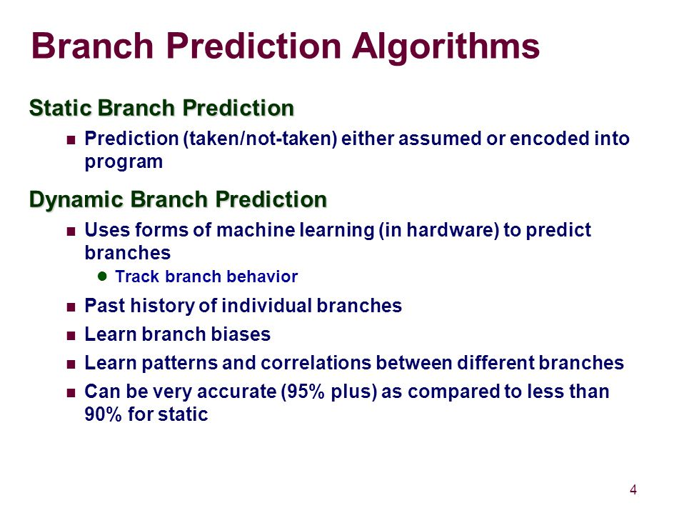 5 IM PC BHT IR Prediction update Simple Dynamic Predictor Predict branch based on past history of branch Branch history table Indexed by PC (or fraction of it) Each entry stores last direction that indexed branch went (1 bit to encode taken/not-taken) Table is a cache of recent branches Buffer size of 4096 entries are common (track 4K different branches)