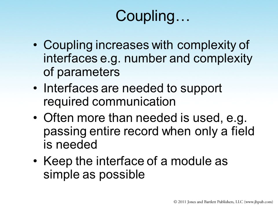 Coupling increases with complexity of interfaces e.g.