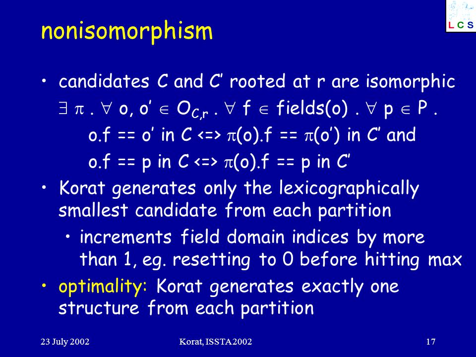 23 July 2002Korat, ISSTA 200217 nonisomorphism candidates C and C' rooted at r are isomorphic  .