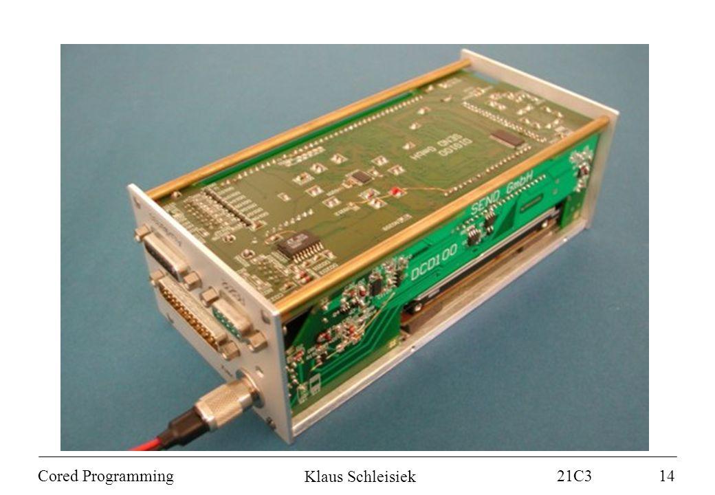 Klaus Schleisiek 21C3 Cored Programming14
