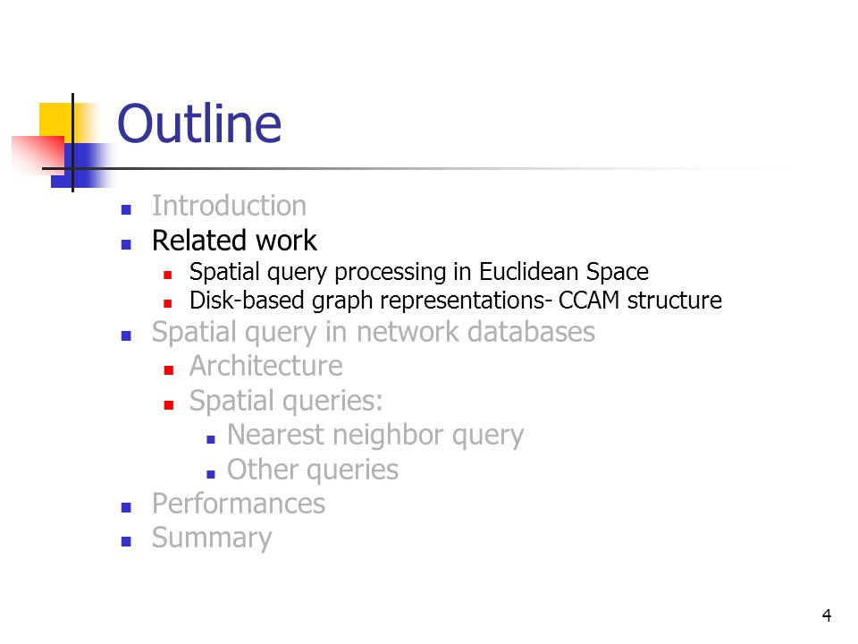 4 Outline Introduction Related work Spatial query processing in Euclidean Space Disk-based graph representations- CCAM structure Spatial query in netw