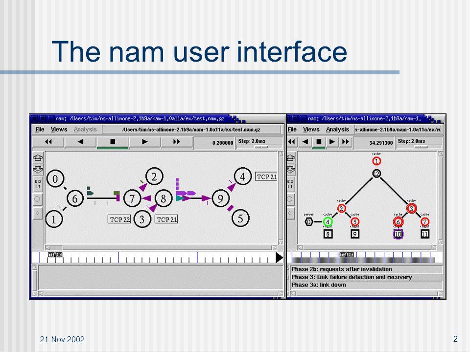 21 Nov 2002 2 The nam user interface