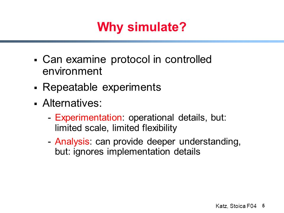 Katz, Stoica F04 5 Why simulate.