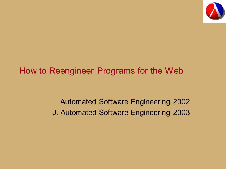 How to Reengineer Programs for the Web Automated Software Engineering 2002 J.