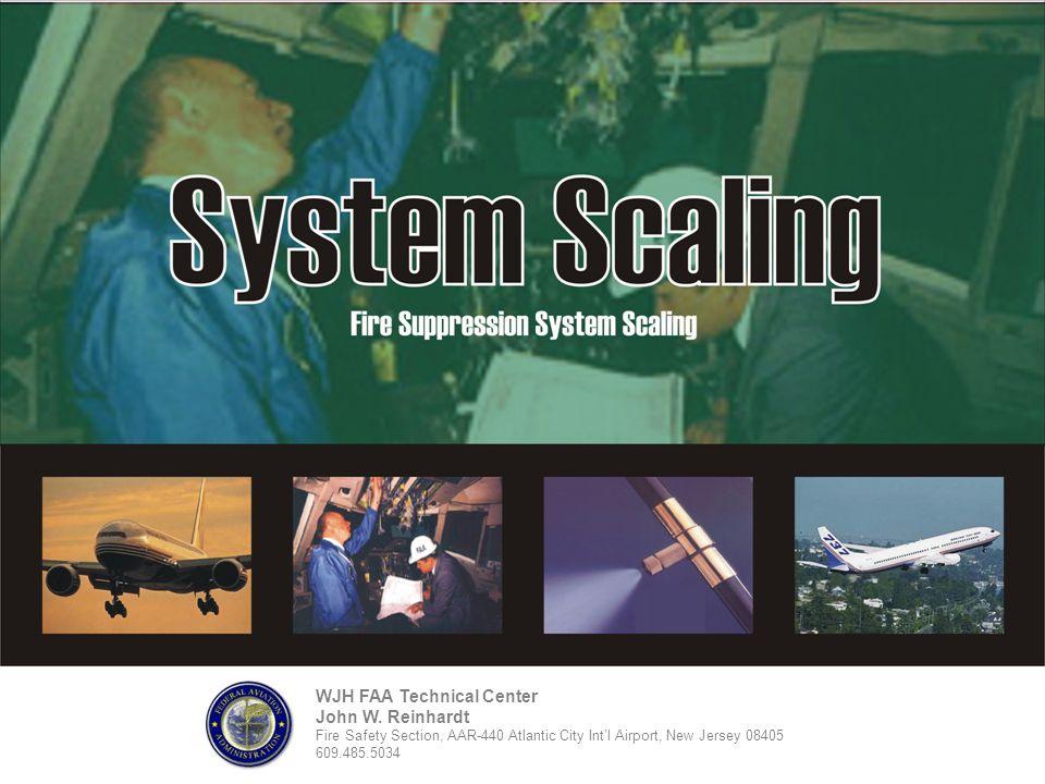 WJH FAA Technical Center John W. Reinhardt Fire Safety Section, AAR-440 Atlantic City Int'l Airport, New Jersey 08405 609.485.5034