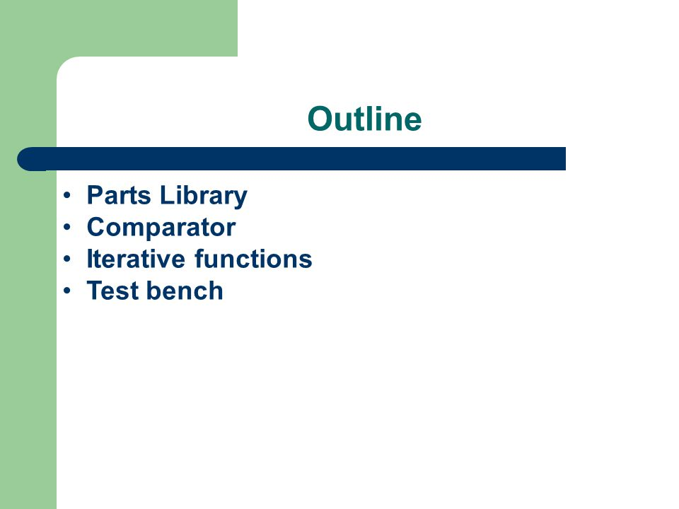 Outline Parts Library Comparator Iterative functions Test bench