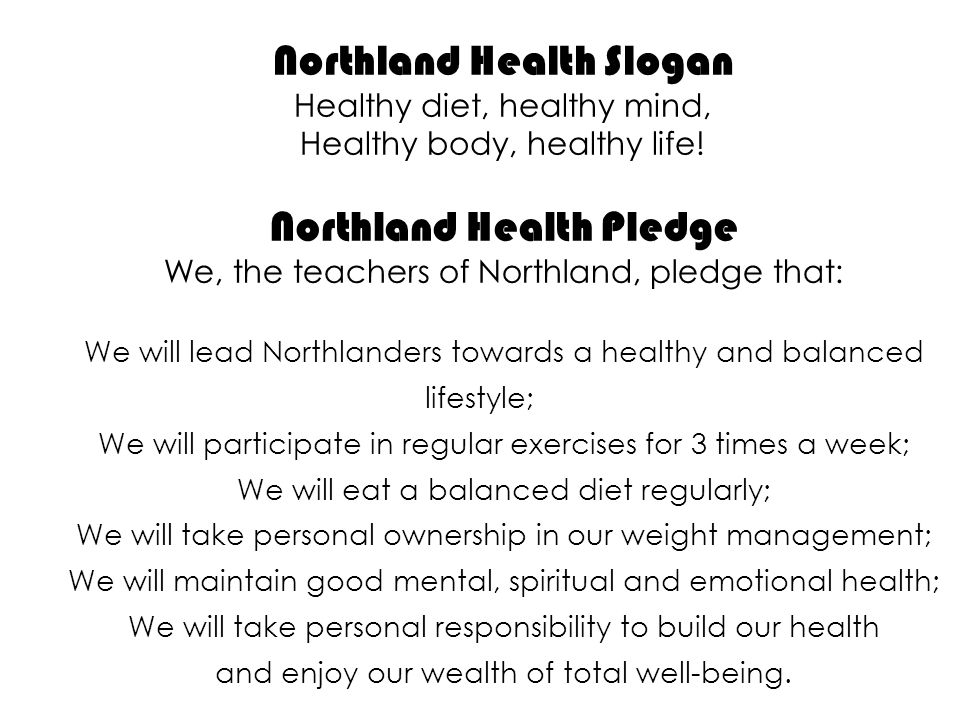 Northland Health Slogan Healthy diet, healthy mind, Healthy body, healthy life.