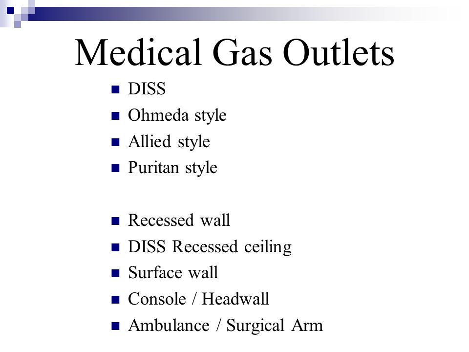 DISS Ohmeda style Allied style Puritan style Recessed wall DISS Recessed ceiling Surface wall Console / Headwall Ambulance / Surgical Arm